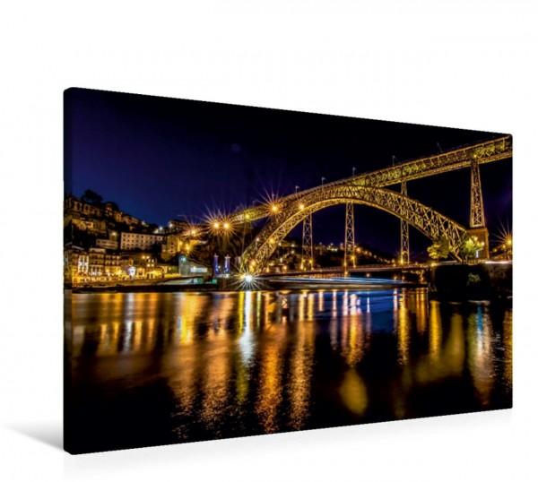 Wandbild Die Brücke Dom Luís I in Porto über den Douro Portugals heimliche Hauptstadt bei Nacht Portugals heimliche Hauptstadt bei Nacht