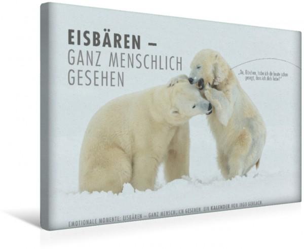 Wandbild Emotionale Momente: Eisbären - ganz menschlich gesehen.